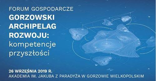 Forum Gospodarcze – Gorzowski Archipelag Rozwoju